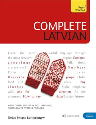 Complete Latvian - Learn to Read, Write, Speak and Understand a New Language with Teach Yourself