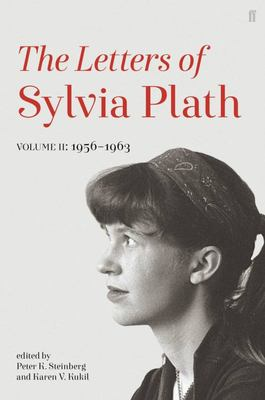 Letters of Sylvia Plath Volume II - 1956 - 1963