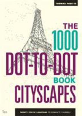 Cityscapes: Twenty Iconic Cityscapes to Complete Yourself (1000 Dot-to-Dot)