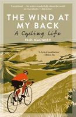 The Wind at My Back - A Cycling Life