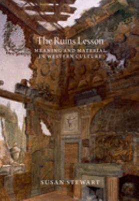 The Ruins Lesson - Meaning and Material in Western Culture