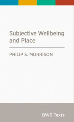 Subjective Wellbeing and Place - BWB Texts Series