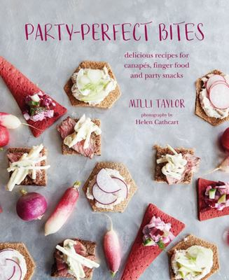 Party-Perfect Bites - Delicious Recipes for Canapas, Finger Food and Party Snacks