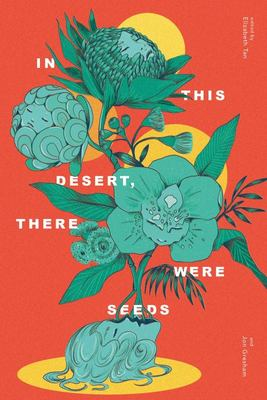 In This Desert, There Were Seeds