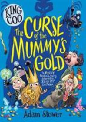 The Curse of the Mummy's Gold (King Coo #2)