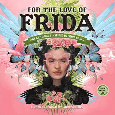 2020 FOR THE LOVE OF FRIDA CAL