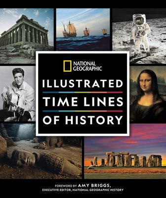 History at a Glance - National Geographic - Illustrated Time Lines from Prehistory to the Present Day