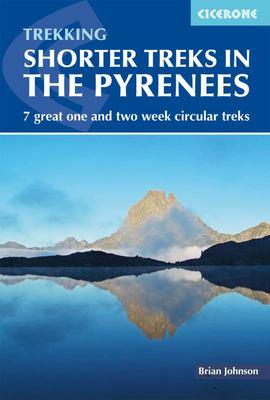 Shorter Treks in the Pyrenees - 8 Great One and Two Week Circular Treks