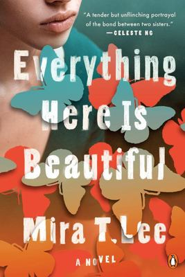 Everything Here Is Beautiful: A Novel