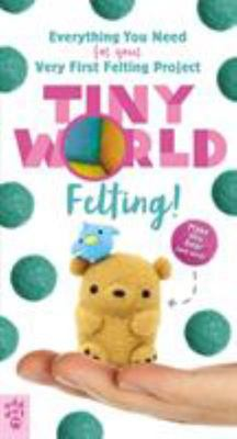 Felting! (Tiny World) MAKING PROJECTS