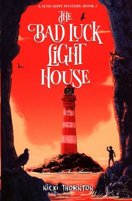 The Bad Luck Lighthouse (Seth Seppi Mystery #2)