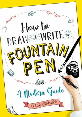 How to Draw and Write in Fountain Pen - A Modern Guide