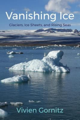 Vanishing Ice - Glaciers, Ice Sheets, and Rising Seas