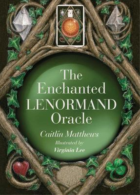 The Enchanted Lenormand Oracle - 39 Magical Cards to Reveal Your True Self and Your Destiny