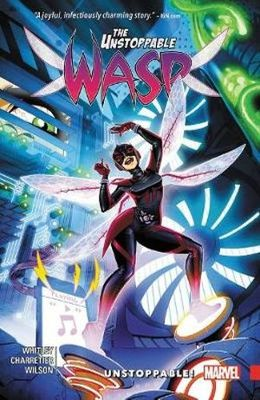 The Unstoppable Wasp Vol. 1: Unstoppable