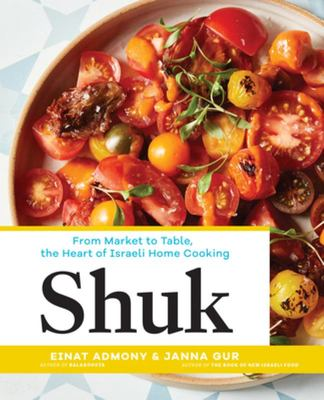 Shuk - The Heart of Israeli Cooking