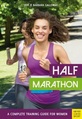Half Marathon - A Complete Training Guide for Women