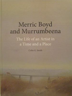 Merric Boyd and Murrumbeena - The Life of an Artist in a Time and a Place