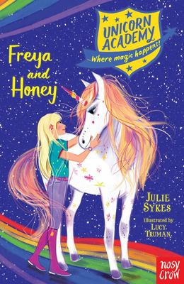 Freya and Honey (#10 Unicorn Academy)