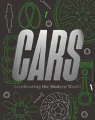Cars - Accelerating the Modern World