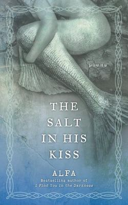 The Salt in His Kiss - Poems