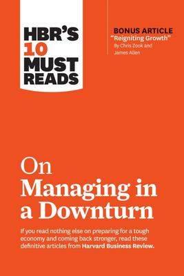 On Managing in a Downturn