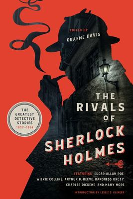 The Rivals of Sherlock Holmes - The Greatest Detective Stories, 1837-1914