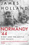Normandy 44: D-Day and the Liberation of Europe
