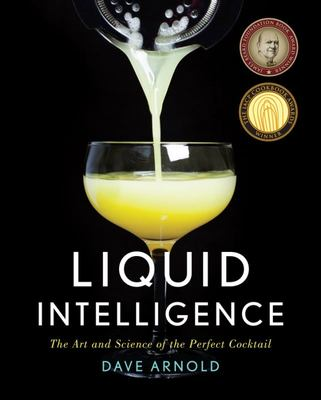 Liquid Intelligence: The Art and Science of the Perfect Cocktail