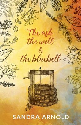 The Ash, the Well and the Bluebell
