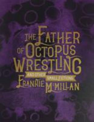 The Father of Octopus Wrestling
