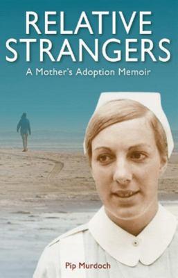 Relative Strangers: A Mother's Adoption Memoir