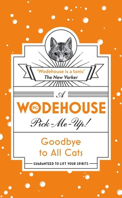 Large_goodbye-to-all-cats-wodehouse-pick-me-up
