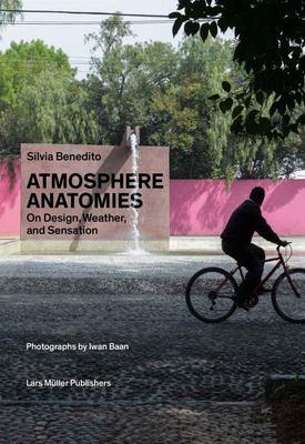 Atmosphere Anatomies - On Design, Weather, and Sensation