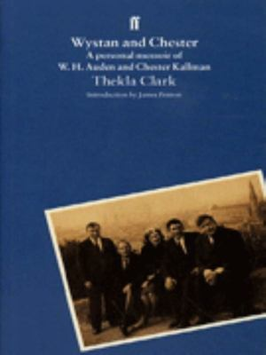 Wystan and Chester: A Personal Memoir of W. H. Auden and Chester Kallman