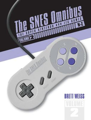 The SNES Omnibus - The Super Nintendo and Its Games, Vol. 2 (N-Z)
