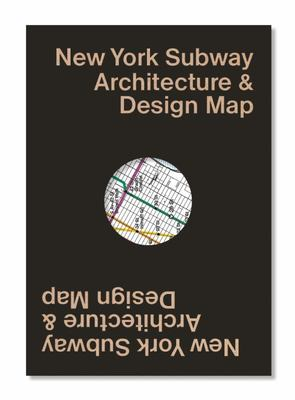 New York Subway Architecture and Design Map - Guide Map to the Architecture, Art and Design of the New York Subway