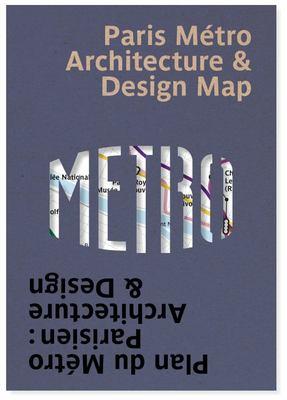 Paris Metro Architecture and Design Map - Bilingual Guide Map to the Architecture, Art and Design of the Paris Metro