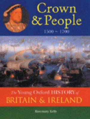 Young Oxford History Of Britain & Ireland: 3 Crown & People 1500 - 1700 (To Be Split)