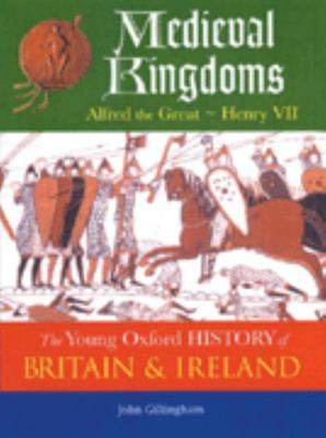 Young Oxford History Of Britain & Ireland: 2 Medieval Kingdoms Alfred The Great - Henry Vii (To Be Split)