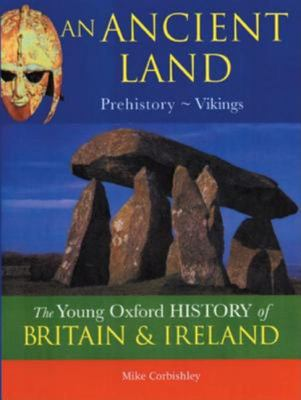 Young Oxford History Of Britain & Ireland: 1 Ancient Land Prehistory - Vikings (To Be Split)