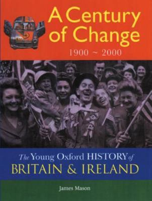 Young Oxford History Of Britain & Ireland: 5 Century Of Change 1900 - 2000 (To Be Split)