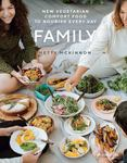 Family - New Vegetable Classics to Comfort and Nourish