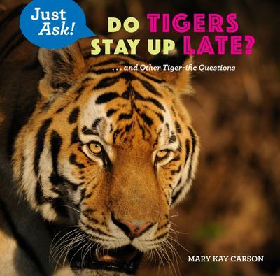 Do Tigers Stay up Late? - ... and Other Tiger-Ific Questions