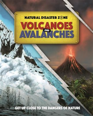 Natural Disaster Zone: Volcanoes and Avalanches