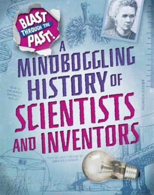 A Mindboggling History of Scientists and Inventors