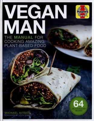 Vegan Man Manual - A Guide to Vegan Living, from What to Cook and What to Avoid
