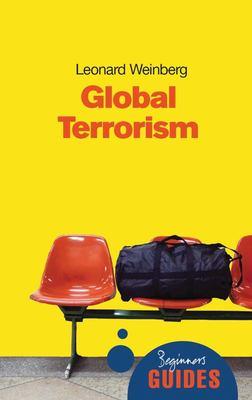 Global Terrorism: A Beginners Guide