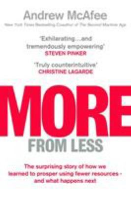 More from Less: How We Finally Stopped Using up the World - and What Happens Next