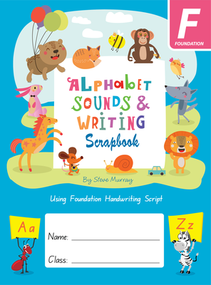 Alphabet Sounds & Writing Scrapbook NSW Foundation - T4T
